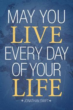 May You Live Every Day of Your LifePoster