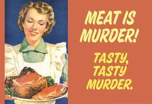 Meat Is Murder Tasty Tasty Murder Funny Poster Print