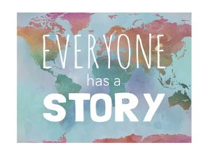 Everyone Has a Story by Megan Jurvis