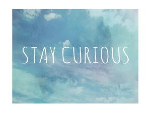 Stay Curious by Megan Jurvis