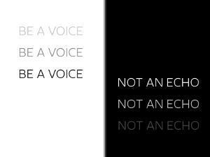 Be A Voice Not An Echo by Melanie Viola