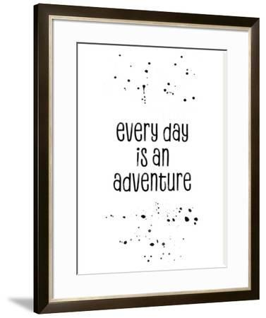 Every Day Is An Adventure by Melanie Viola