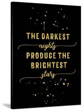 Gold The Darkest Nights Produce The Brightest Stars by Melanie Viola