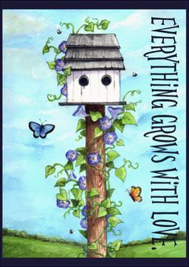 Everything grows with love by Melinda Hipsher