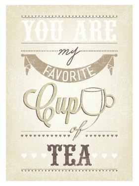 You are My Favorite Cup of Tea Typographical Background by Melindula