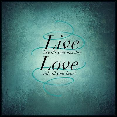Inspirational Typographic Quote - Live Love