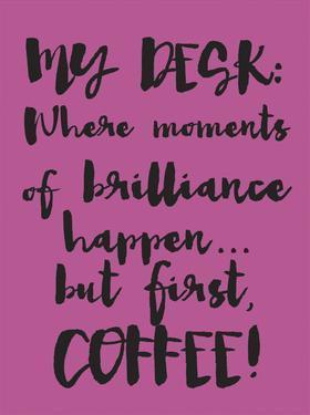 Coffee Then Brilliance by Melody Hogan