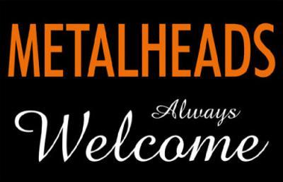 Metalheads Always Welcome