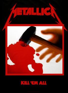 """Metallica - Kill """"em All"""