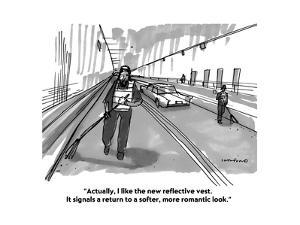 """Actually, I like the new reflective vest. It signals a return to a softer?"" - Cartoon by Michael Crawford"