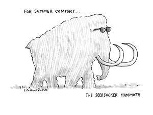 For Summer Comfort...The Seersucker Mammoth: - New Yorker Cartoon by Michael Crawford