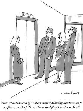"""How about instead of another stupid Monday lunch we go to my place, crank?"" - New Yorker Cartoon by Michael Crawford"