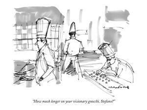 """""""How much longer on your visionary gnocchi, Stefano?"""" - New Yorker Cartoon by Michael Crawford"""