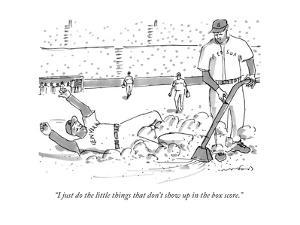 """I just do the little things that don't show up in the box score."" - New Yorker Cartoon by Michael Crawford"