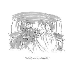 """""""It didn't have to end like this."""" - New Yorker Cartoon by Michael Crawford"""