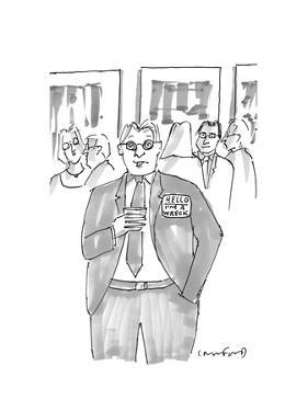 "Man at event wearing a badge that says ""Hello: I'm A Wreck"". - New Yorker Cartoon by Michael Crawford"