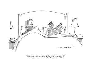 """Mornin', hon—can I fix you some eggs?"" - New Yorker Cartoon by Michael Crawford"