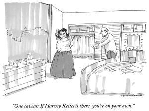 """""""One caveat:  If Harvey Keitel is there, you're on your own."""" - New Yorker Cartoon by Michael Crawford"""