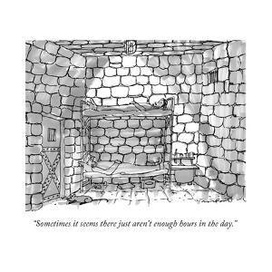 """Sometimes it seems there just aren't enough hours in the day."" - New Yorker Cartoon by Michael Crawford"