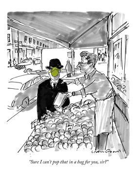 """""""Sure I can't pop that in a bag for you, sir?"""" - New Yorker Cartoon by Michael Crawford"""