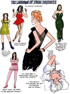 THE LANGUAGE OF PROM DRESSES - New Yorker Cartoon by Michael Crawford