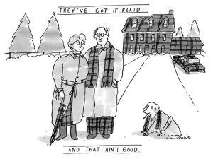 THEY'VE GOT IT PLAID...AND THAT AIN'T GOOD. - New Yorker Cartoon by Michael Crawford