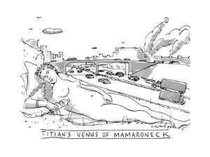 """TITIAN'S VENUS OF MAMARONECK"" - New Yorker Cartoon by Michael Crawford"