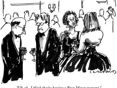 """""""Uh-oh.  I think they're having a Bryn Mawr moment."""" - New Yorker Cartoon"""