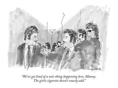 """""""We've got kind of a noir thing happening here, Manny.  The girlie cigaret…"""" - New Yorker Cartoon by Michael Crawford"""