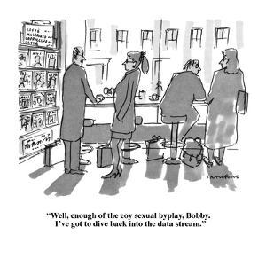 """Well, enough of the coy sexual byplay Bobby.  I've got to dive back into …"" - New Yorker Cartoon by Michael Crawford"