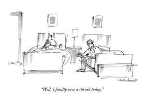 """""""Well, I finally saw a shrink today."""" - New Yorker Cartoon by Michael Crawford"""