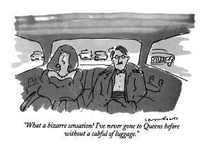 """""""What a bizarre sensation! I've never gone to Queens before without a cabf…"""" - New Yorker Cartoon by Michael Crawford"""