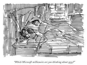 """Which Microsoft millionaire are you thinking about now?"" - New Yorker Cartoon by Michael Crawford"