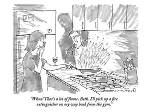 """Whoa! That's a lot of flame, Beth. I'll pick up a fire extinguisher on my…"" - New Yorker Cartoon by Michael Crawford"
