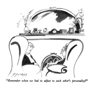 """""""Remember when we had to adjust to each other's personality?"""" - New Yorker Cartoon by Michael Ffolkes"""