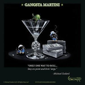 Gangsta Martini (Living Large) by Michael Godard