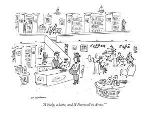 """A bialy, a latte, and 'A Farewell to Arms.' "" - New Yorker Cartoon by Michael Maslin"
