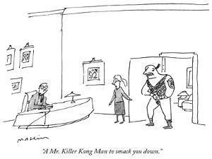 """A Mr. Killer Kong Man to smack you down."" - New Yorker Cartoon by Michael Maslin"