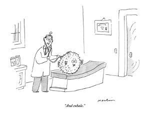 """""""And exhale."""" - New Yorker Cartoon by Michael Maslin"""