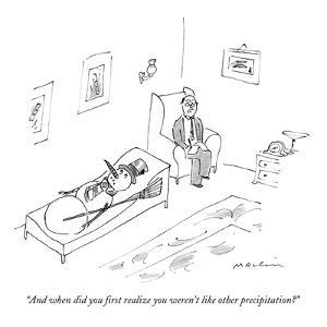 """""""And when did you first realize you weren't like other precipitation?"""" - New Yorker Cartoon by Michael Maslin"""
