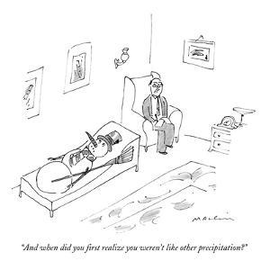 """And when did you first realize you weren't like other precipitation?"" - New Yorker Cartoon by Michael Maslin"