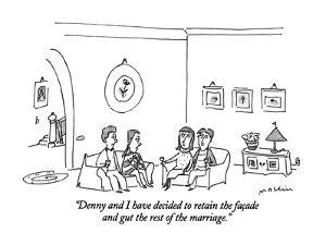 """Denny and I have decided to retain the façade and gut the rest of the mar…"" - New Yorker Cartoon by Michael Maslin"