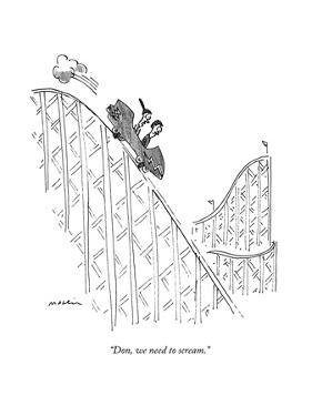 """Don, we need to scream."" - New Yorker Cartoon by Michael Maslin"