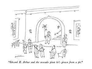 """Edward H. Arthur and the avocado plant he's grown from a pit."" - New Yorker Cartoon by Michael Maslin"