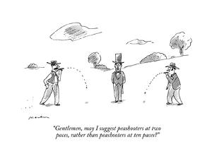 """Gentlemen, may I suggest peashooters at two paces, rather than peashooter?"" - New Yorker Cartoon by Michael Maslin"