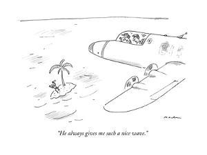 """He always gives me such a nice wave."" - New Yorker Cartoon by Michael Maslin"
