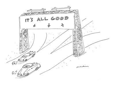 Highway sign that points in all directions reads, 'It's All Good.' - New Yorker Cartoon