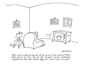 """How much would you pay for all the secrets of the universe? Wait, don't a…"" - New Yorker Cartoon by Michael Maslin"