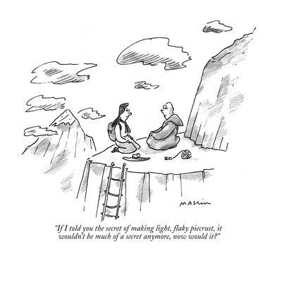 """""""If I told you the secret of making light, flaky piecrust, it wouldn't  be?"""" - New Yorker Cartoon"""