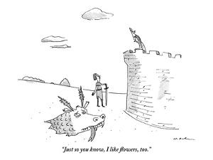 """Just so you know, I like flowers, too."" - New Yorker Cartoon by Michael Maslin"